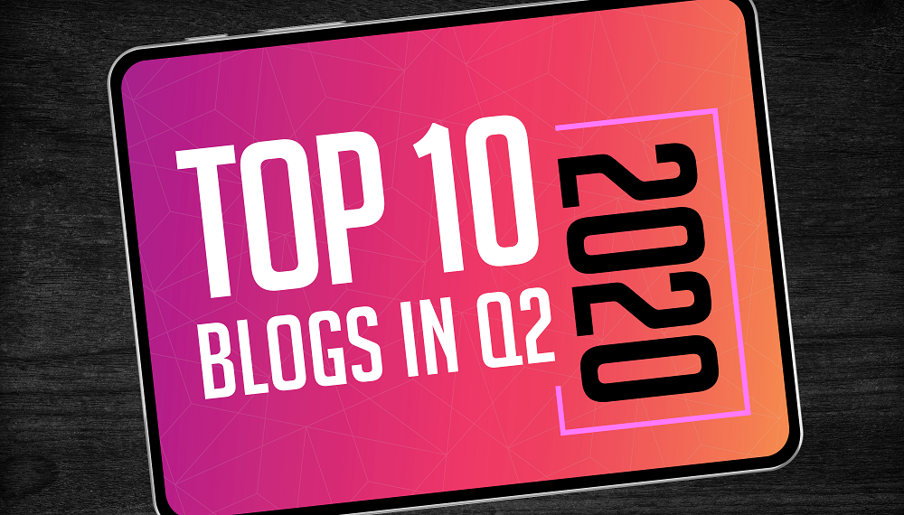 Top 10 Blogs in Q2 2020
