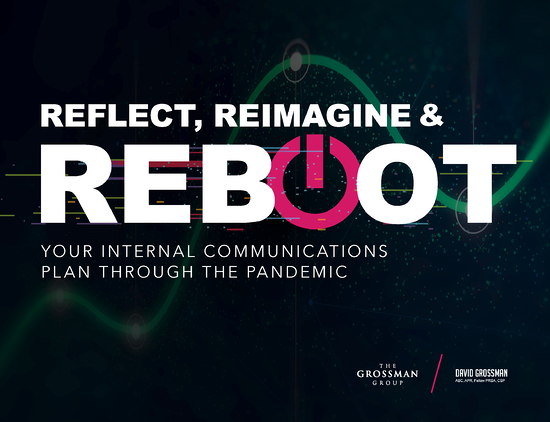 Ebook: Reflect, Reimagine & Reboot Your Internal Communications Plan Through the Pandemic - The Grossman Group