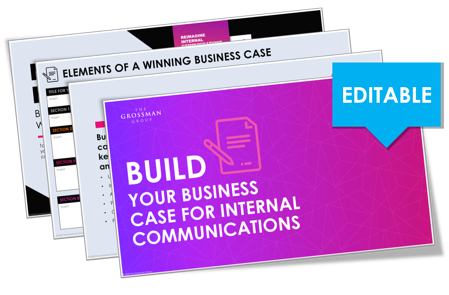 Build Your Business Case for Internal Communications Guide   Free Download   The Grossman Group