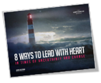 8 Ways to Lead with Heart in Times of Uncertainty and Change ebook