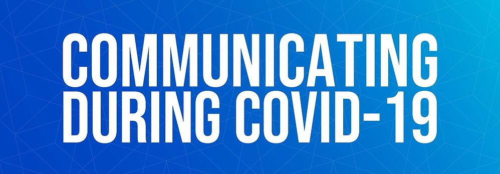 Communicating during Covid-19