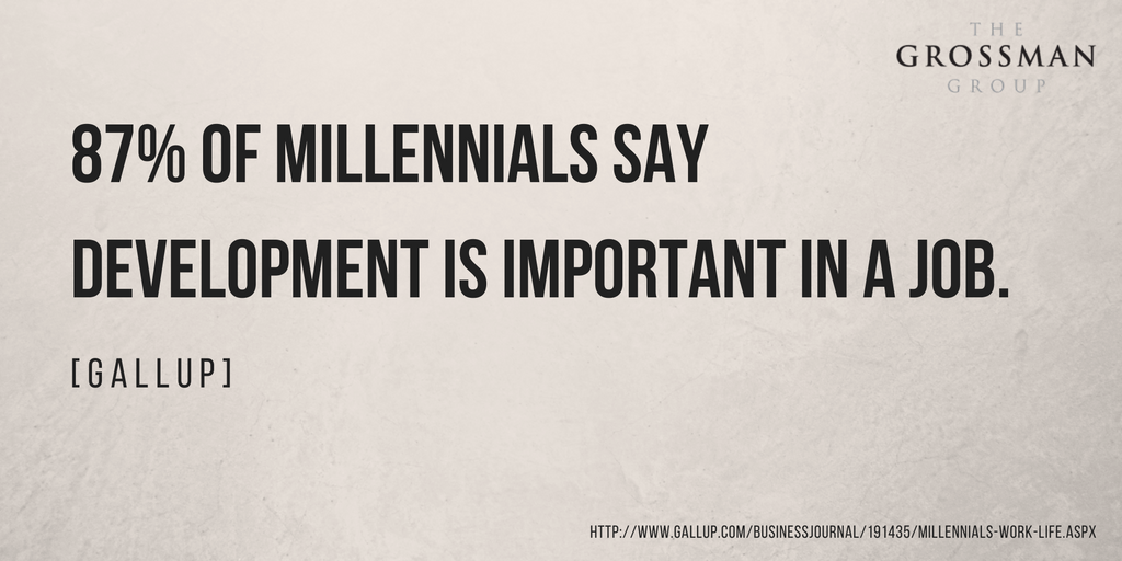 87 percent of millennials say development is important in a job. -Gallup