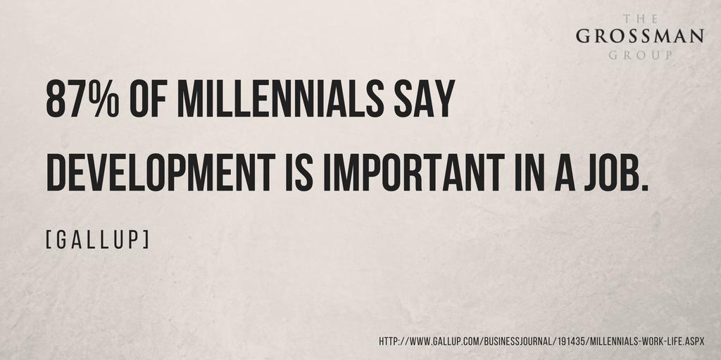 87 percent of millennials say development is important in a job. -Gallup
