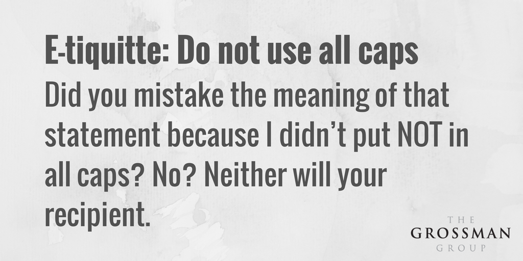 E-tiquette - Do not use all caps