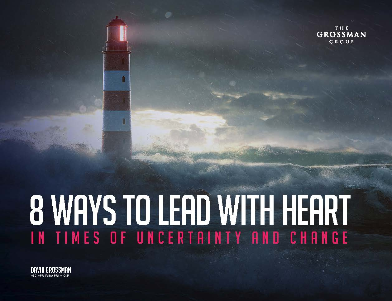 Free eBook: 8 Ways to Lead with Heart in Times of Uncertainty and Change