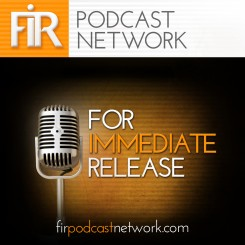 For Immediate Release Podcast