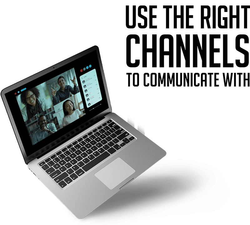 Use the Right Channels