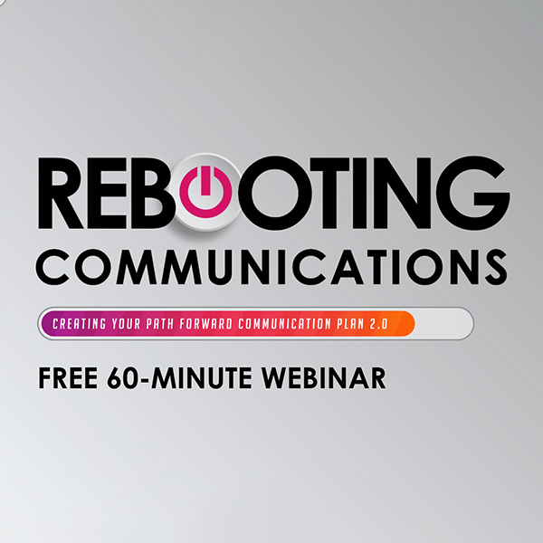Rebooting Communications Free 60-minute Webinar